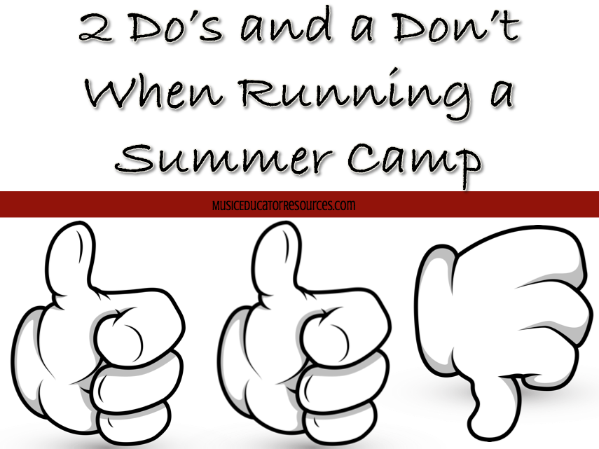 2 Do's and a Don't for Running a Summer Camp