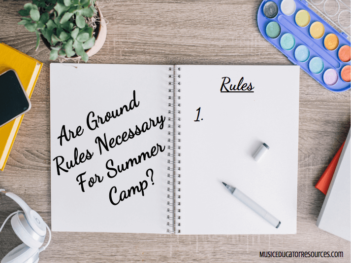 Are Ground Rules Necessary for Summer Camp?