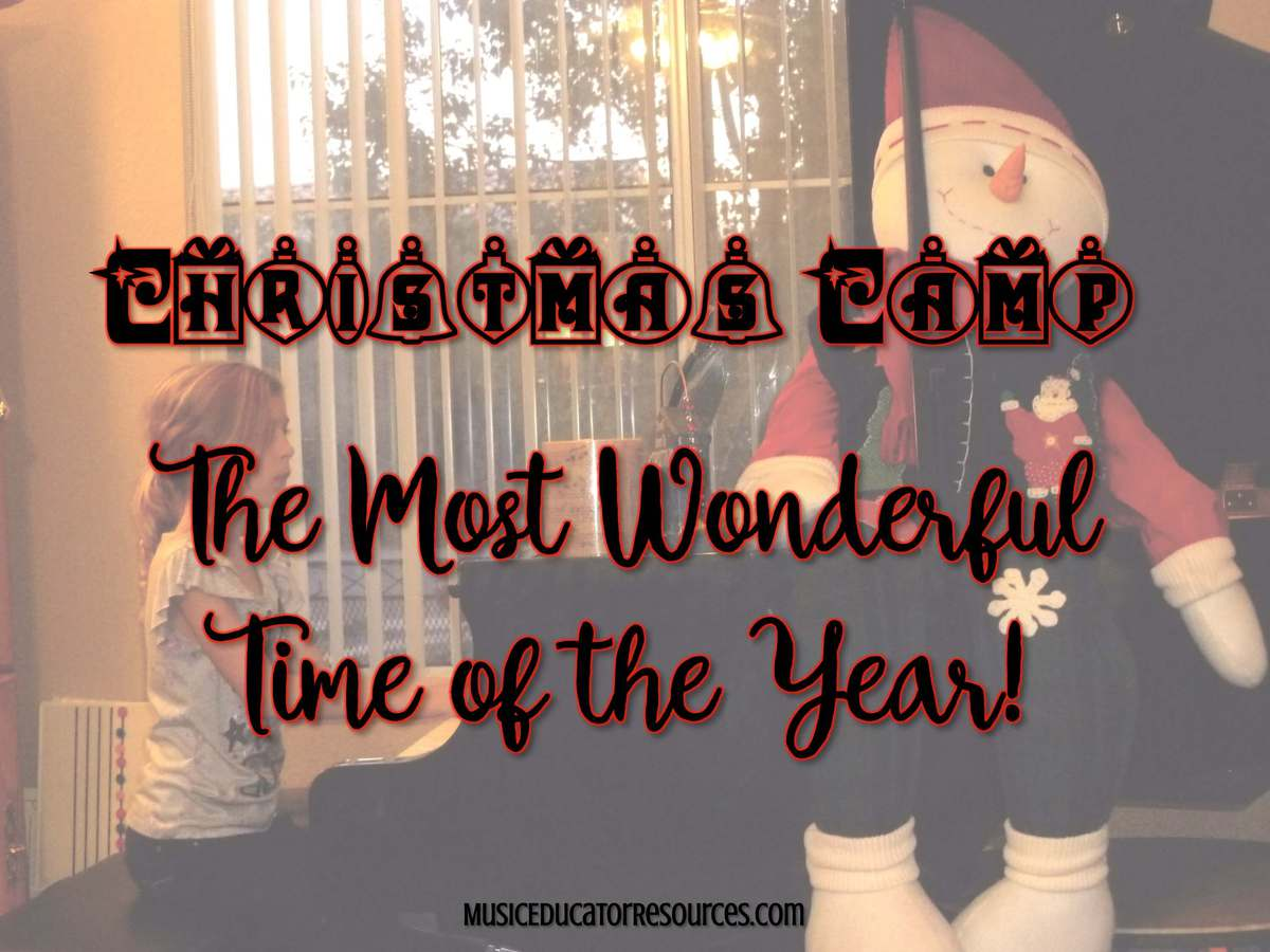 Christmas Camp: The Most Wonderful Time of the Year!
