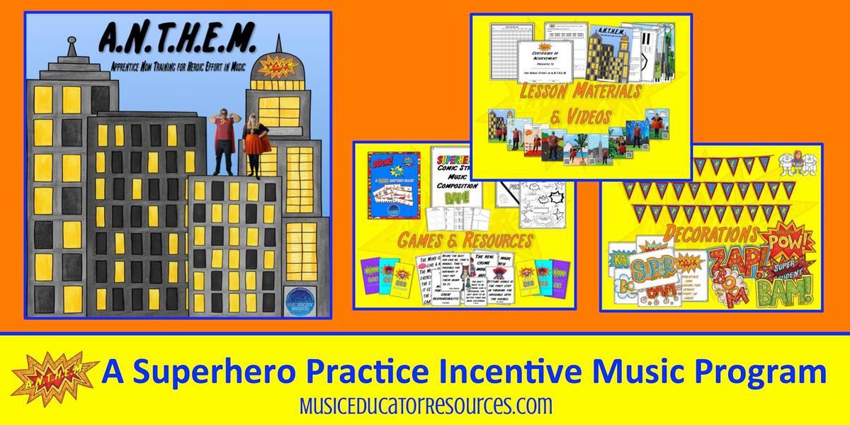 A.N.T.H.E.M. A Superhero Practice Incentive Music Program