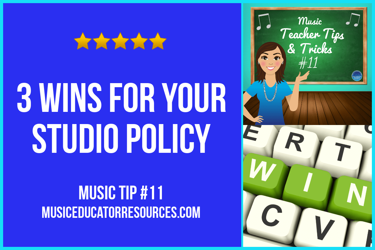 Music Teacher Tip #11: 3 Wins for Your Studio Policy