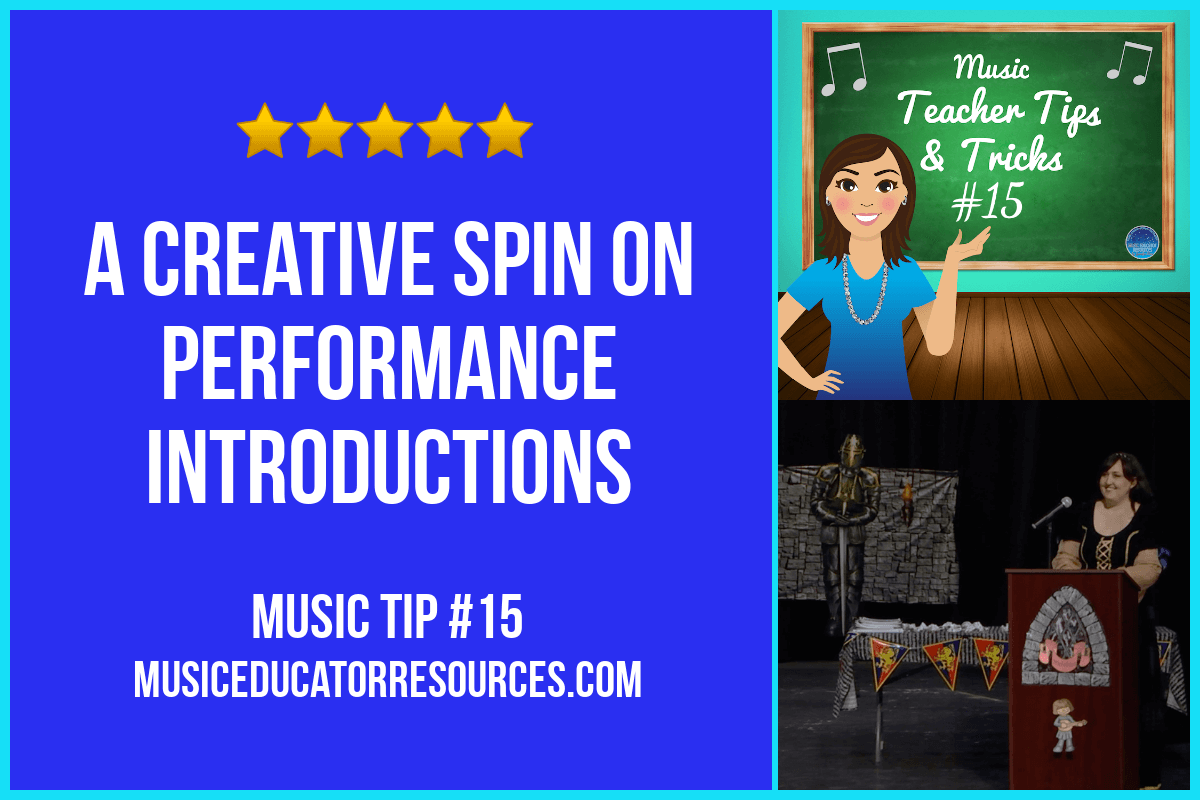 Music Teacher Tip #15: A Creative Spin on Performance Introductions