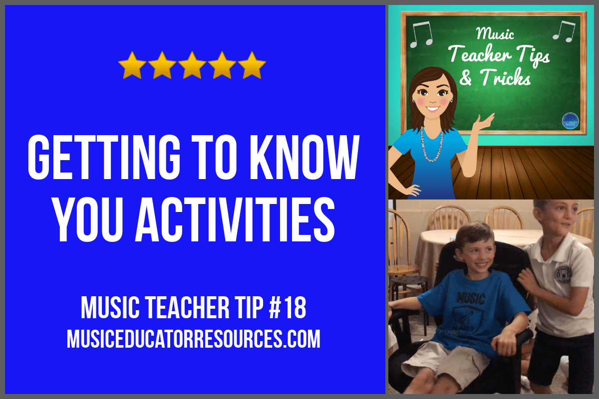 Music Teacher Tip #18: Getting to Know You Activities