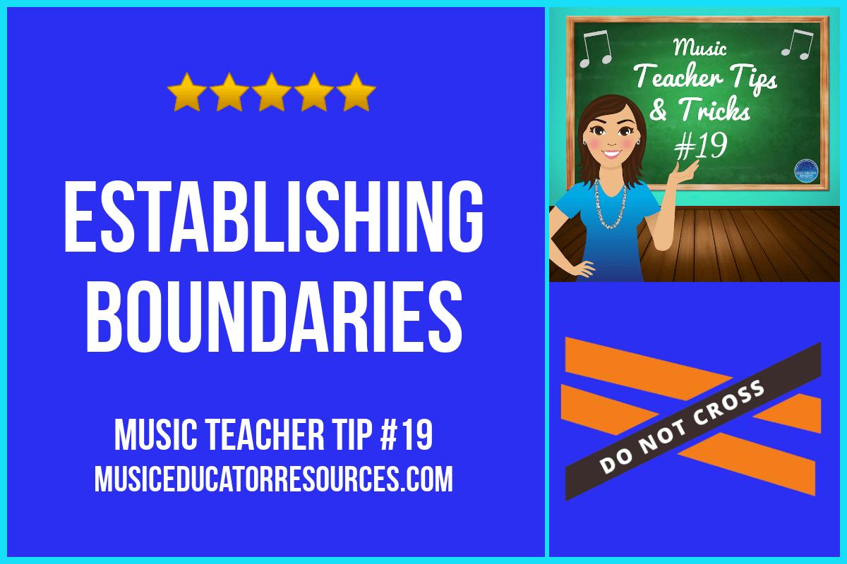 Music Teacher Tip #19: Establishing Boundaries