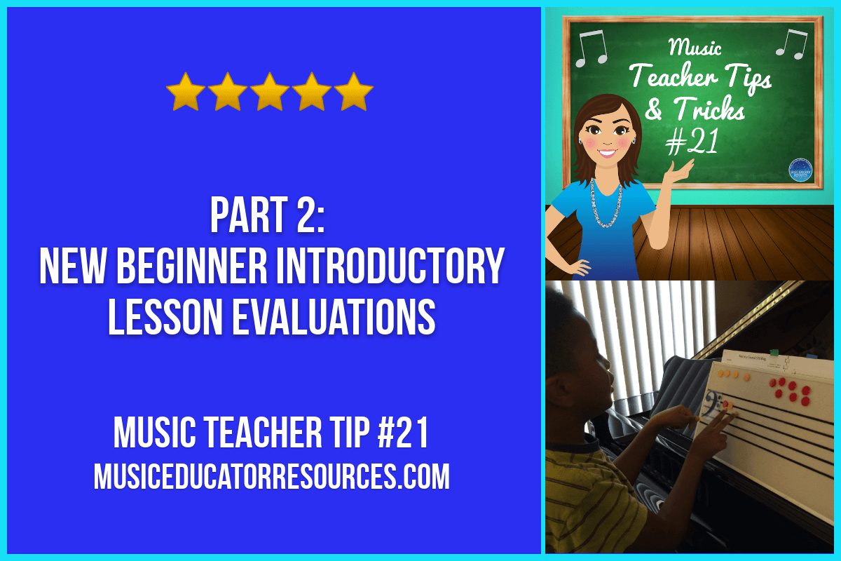 Music Teacher Tip #21 Part 2: New Beginner Introductory Lesson Evaluations