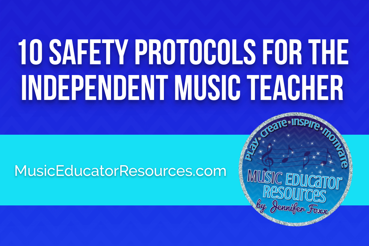 10 Safety Protocols for the Independent Music Teacher