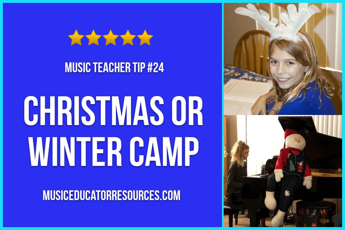 Christmas or Winter Camp (Music Teacher Tip #24)