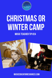 Music Teacher Tip #24: Christmas or Winter Camp