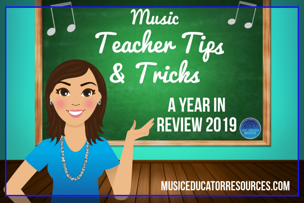 Music Teacher Tips and Tricks: A Year in Review 2019