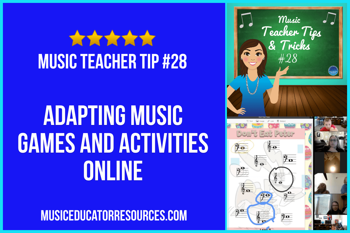 Adapting Music Games and Activities Online (Music Teacher Tip #28)