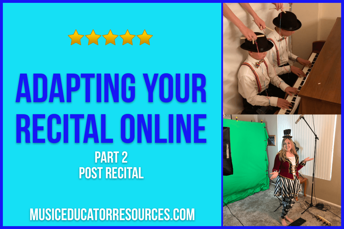 Adapting Your Recital Online (Part 2: Post Recital)