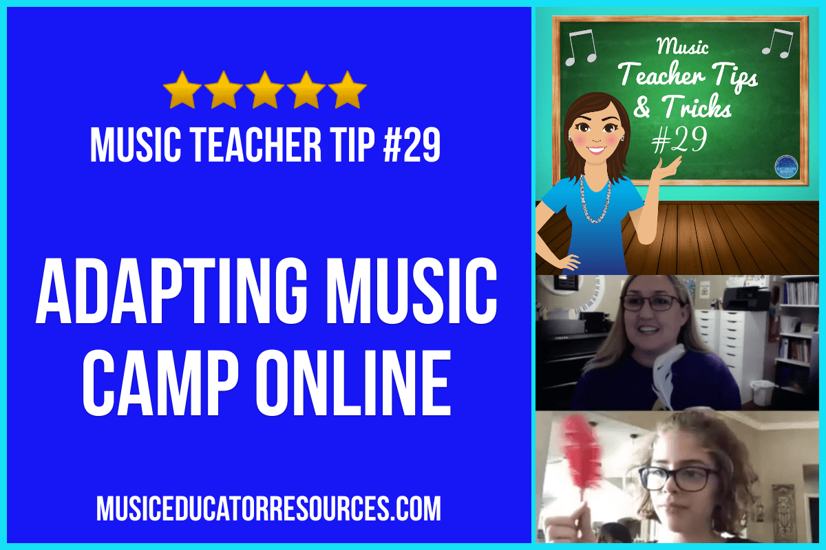 Adapting Music Camp Online (Music Teacher Tip #29)