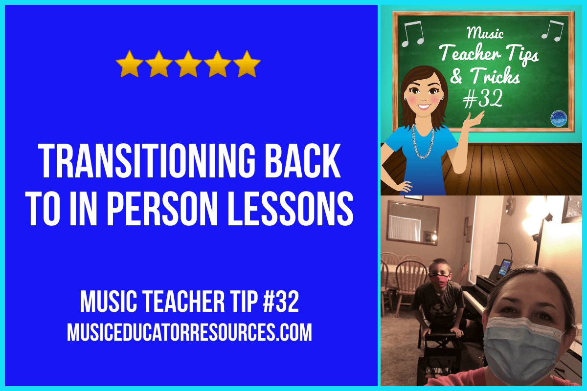 Transitioning Back to In Person Lessons (Music Teacher Tip #32)