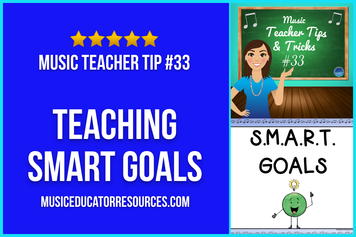 Teaching SMART Goals (Music Teacher Tip #33)